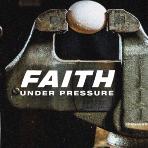 Faith Under Pressure – Elijah