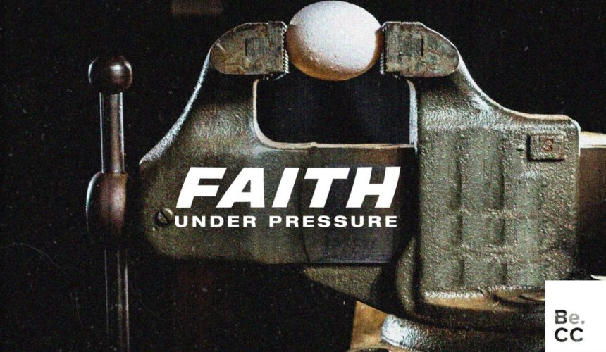 Faith Under Pressure – Jesus