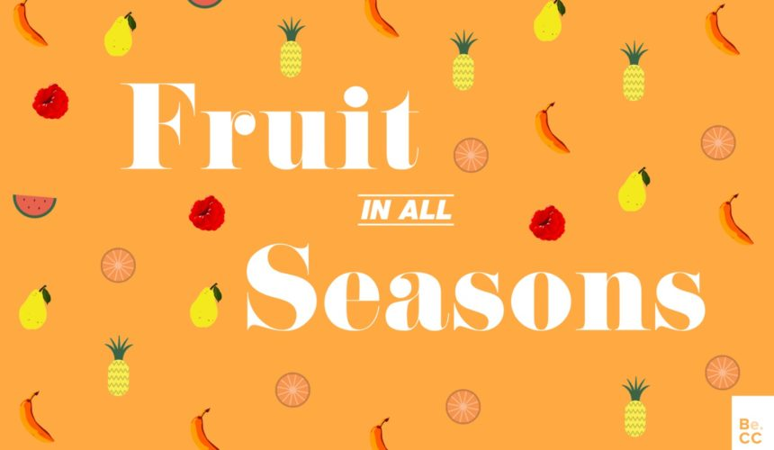 Fruit in all Seasons – Peace