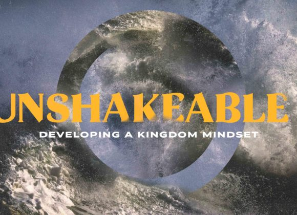 Unshakable- Developing a Kingdom Mindset – Christ is in Us Always
